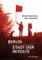 Berlin - Stadt der Revolte. Bild 1