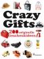 Crazy Gifts. 200 originelle Geschenkideen. Bild 1