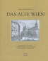 Das alte Wien. Reprint. Bild 1