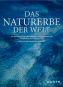 Das Naturerbe der Welt. Die faszinierendsten Nationalparks, Schutzgebiete und Biosphärenreservate der Erde Bild 1