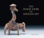 Das Reiterstandbild in der afrikanischen Kunst. The Horse Rider in African Art. Bild 1