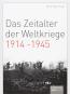 Das Zeitalter der Weltkriege 1914-1945. Ein historischer Überblick über die Jahre 1914 bis 1945, mit Landkarten und Zeittafeln. Bild 1