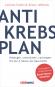 Der Anti-Krebs-Plan. Vorbeugen, unterstützen, nachsorgen mit den 6 Säulen der Gesundheit. Bild 1