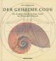 Der geheime Code. Die rätselhafte Formel, die Kunst, Natur und Wissenschaft bestimmt. Bild 1