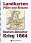 Deutsch-Dänische Krieg 1864. Landkarten, Pläne und Skizzen Bild 1