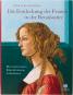 Die Entdeckung der Frauen in der Renaissance. Bild 1