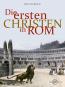 Die ersten Christen in Rom. Bild 1
