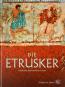 Die Etrusker. Bild 1