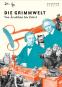 Die Grimmwelt. Von Ärschlein bis Zettel. Bild 1