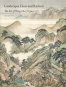 Die Kunst des Wang Hui (1632-1717): Landschaften, strahlend und klar. Landscapes Clear and Radiant: The Art of Wang Hui. Bild 1