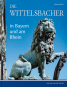 Die Wittelsbacher in Bayern und am Rhein. Bild 1