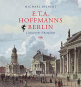 E.T.A. Hoffmanns Berlin. Literarische Schauplätze. Bild 1