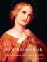 Einfach himmlisch! Die Malerin Marie Ellenrieder 1791-1863. Bild 1