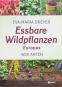 Essbare Wildpflanzen Europas. 1500 Arten. Bild 1