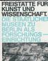 Freistätte für Kunst und Wissenschaft. Die Staatlichen Museen zu Berlin als Forschungseinrichtung. Bild 1