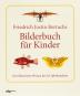 Friedrich Justin Bertuchs Bilderbuch für Kinder. Das illustrierte Wissen des 18. Jahrhunderts. Bild 1