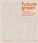 Future Green. Architektur und Design für eine bessere Zukunft. Bild 1
