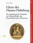 Glanz des Hauses Habsburg. Die habsburgische Medaille im Münzkabinett des Kunsthistorischen Museums. Bild 1
