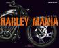 Harley Mania - A Way of Life. Bild 1