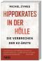 Hippokrates in der Hölle. Die Verbrechen der KZ-Ärzte. Bild 1