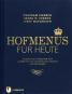 Hofmenüs für heute. Rezepte vom Dresdner Hof aktualisiert von sächsischen Köchen und Pâtissiers. Bild 1