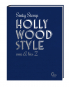 Hollywood Style von A bis Z. Filmikonen über Mode, Glanz und Glamour. Bild 1
