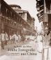 Im Reich der Mitte. Frühe Fotografie aus China. Bild 1
