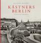 Kästners Berlin. Literarische Schauplätze. Bild 1