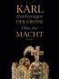 Karl der Große / charlemagne. Orte der Macht. Bild 1