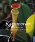 Karnivoren. Die Welt der fleischfressenden Pflanzen. Bild 1