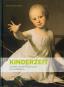 Kinderzeit. Kindheit von der Renaissance bis zur Moderne. Bild 1