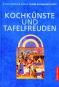 Kochkünste und Tafelfreuden - Kleine Kulturgeschichte. Bild 1