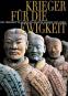 Krieger für die Ewigkeit. Die Terrakotta-Armee des ersten Kaisers von China. Bild 1