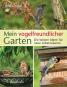 Mein vogelfreundlicher Garten. Die besten Ideen für neue Lebensräume. Bild 1