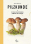 Meine illustrierte Pilzkunde. Ein Buch zum Entdecken, Sammeln und Genießen. Bild 1