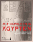Mit Napoleon in Ägypten. Die Zeichnungen des Jean-Baptiste Lepère. Bild 1