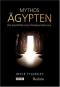 Mythos Ägypten - Die Geschichte einer Wiederentdeckung Bild 1