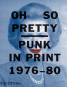 Oh So Pretty. Punk in Print 1976-1980. Bild 1
