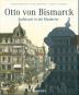 Otto von Bismarck - Aufbruch in die Moderne Bild 1