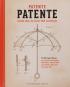 Patente Patente. Geniale Ideen, die unsere Welt veränderten. Bild 1