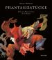 Phantasiestücke. Über das Phantastische in der Kunst. Bild 1