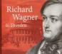 Richard Wagner in Dresden. Bild 1