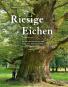 Riesige Eichen. Baumpersönlichkeiten und ihre Geschichten. Bild 1