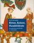 Ritter, Ketzer, Handelsleute - Brandenburg und Berlin im Mittelalter Bild 1