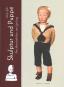 Skulptur und Puppe. Vom Menschenbildnis zum Spielzeug. Bild 1