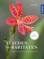 Staudenraritäten. Gartenjuwelen kultivieren und sammeln. Bild 1