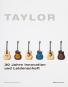 Taylor-Gitarren. 30 Jahre Innovation und Leidenschaft. Bild 1