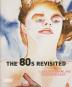 The 80s Revisited. Aus der Sammlung Bischofberger. Bild 1