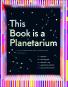 This Book Is a Planetarium. Und andere außergewöhnliche Pop-Up-Konzepte. Bild 1