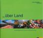 Über Land. Landschaft und Gärten in Brandenburg. Bild 1